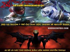 Zed và Talon thì Ai sẽ được mệnh danh là sát thủ mạnh nhất Liên Minh Huyền Thoại