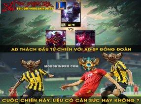AD thách đấu Hàn xẻng vs AD và SP đồng bạc đoàn Ai sẽ giành chiến thắng
